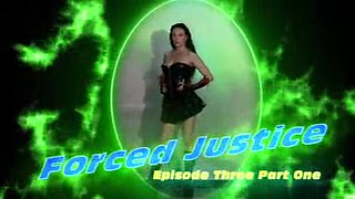 Forced justice episode 3